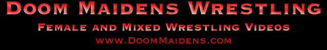Doom Maidens Female and Mixed Wrestling Videos
